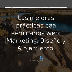 Las mejores prácticas para webinar: Marketing, diseño y alojamiento