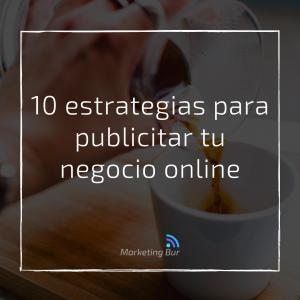 10 estrategias para publicitar tu negocio online