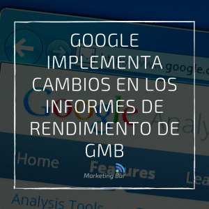 Google implementa cambios en los informes de rendimiento de Google My Business