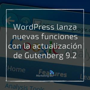 WordPress lanza nuevas funciones con la actualización de Gutenberg 9.2