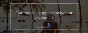 Clubhouse: la app exclusiva por excelencia