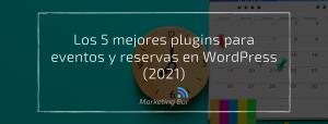 Los 5 mejores plugins para eventos y reservas en WordPress (2021)