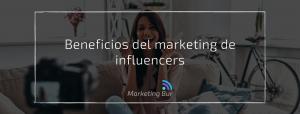 Beneficios del marketing de influencers
