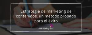 Estrategia de marketing de contenidos: un método probado para el éxito