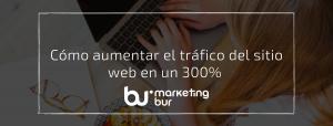 Cómo aumentar el tráfico del sitio web en un 300%